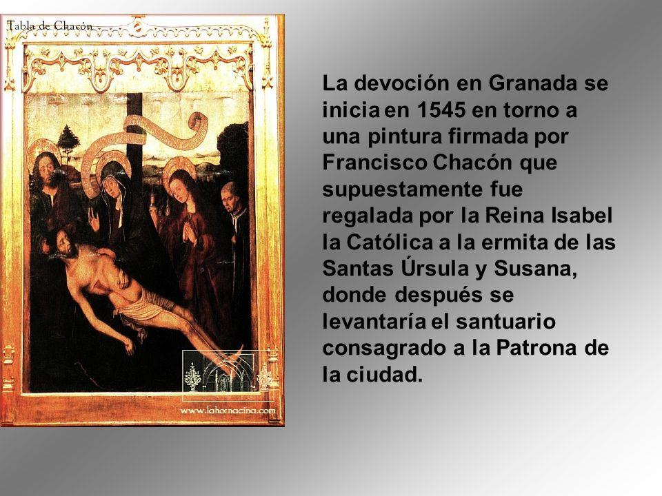 La devoción en Granada se inicia en 1545 en torno a una pintura firmada por Francisco Chacón que supuestamente fue regalada por la Reina Isabel la Católica a la ermita de las Santas Úrsula y Susana, donde después se levantaría el santuario consagrado a la Patrona de la ciudad.