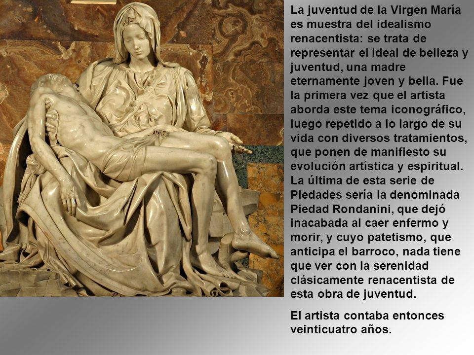 La juventud de la Virgen María es muestra del idealismo renacentista: se trata de representar el ideal de belleza y juventud, una madre eternamente joven y bella.