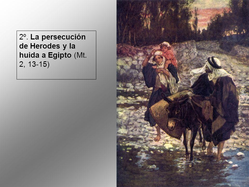 2º. La persecución de Herodes y la huida a Egipto (Mt. 2, 13-15)