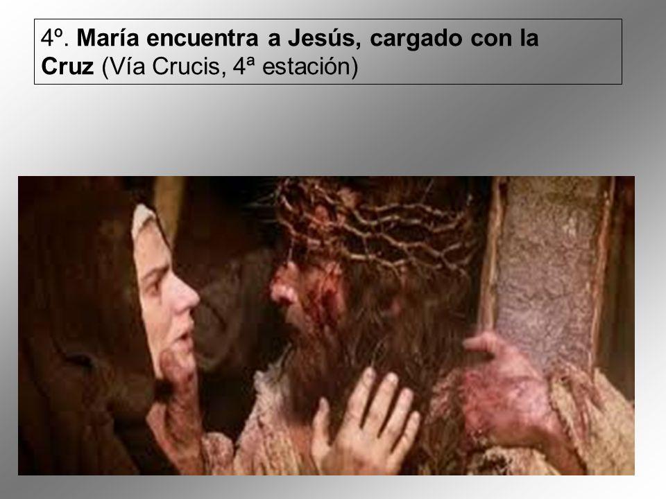 4º. María encuentra a Jesús, cargado con la Cruz (Vía Crucis, 4ª estación)