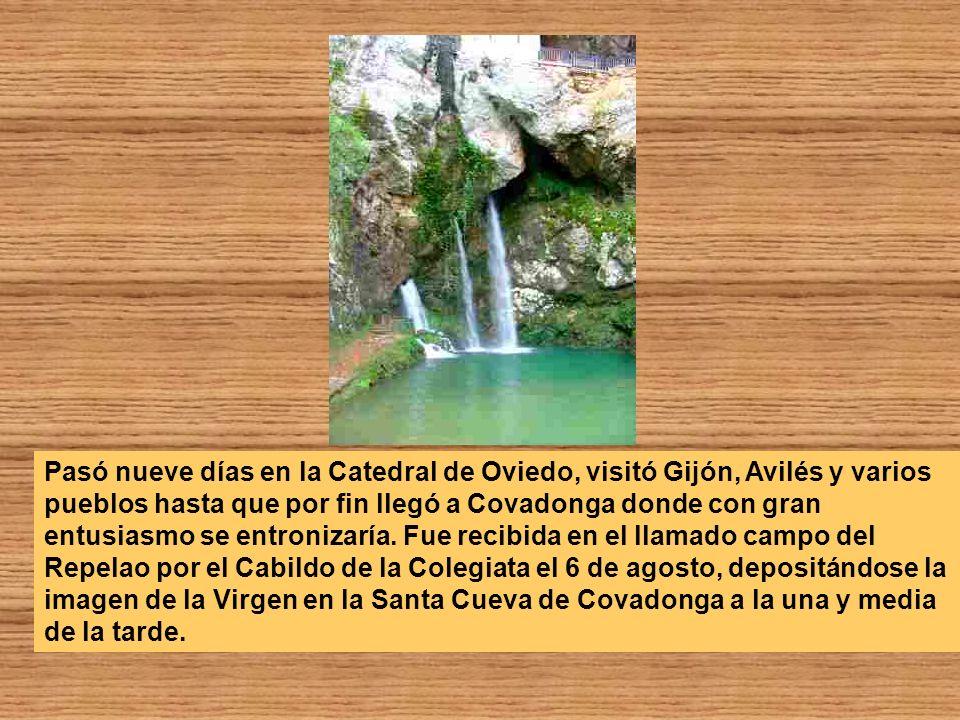 Pasó nueve días en la Catedral de Oviedo, visitó Gijón, Avilés y varios pueblos hasta que por fin llegó a Covadonga donde con gran entusiasmo se entronizaría.