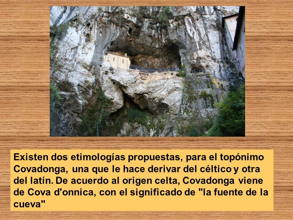 Existen dos etimologías propuestas, para el topónimo Covadonga, una que le hace derivar del céltico y otra del latín.