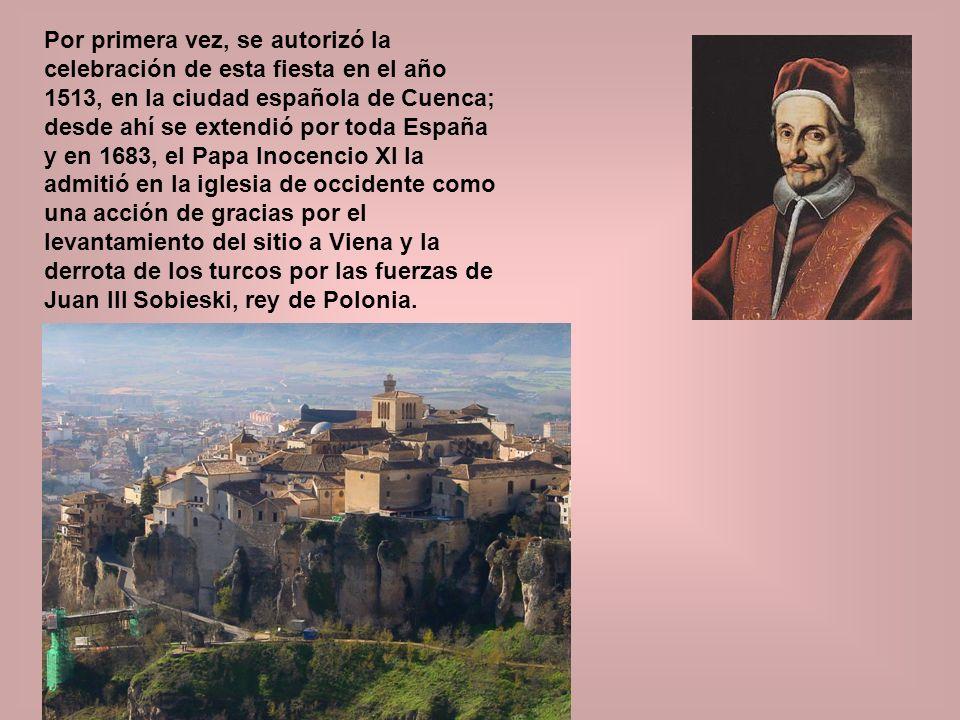 Por primera vez, se autorizó la celebración de esta fiesta en el año 1513, en la ciudad española de Cuenca; desde ahí se extendió por toda España y en