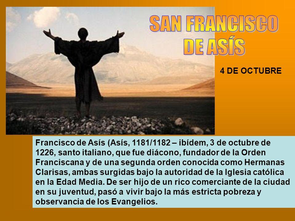 Francisco de Asís (Asís, 1181/1182 – ibídem, 3 de octubre de 1226, santo italiano, que fue diácono, fundador de la Orden Franciscana y de una segunda