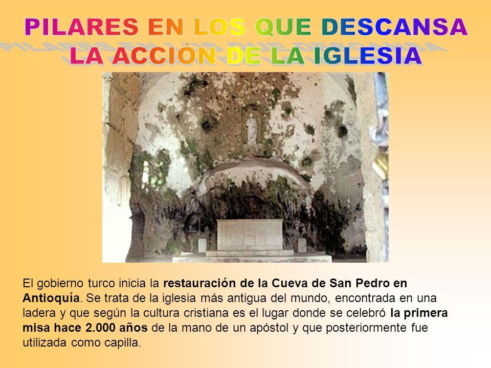 El gobierno turco inicia la restauración de la Cueva de San Pedro en Antioquía. Se trata de la iglesia más antigua del mundo, encontrada en una ladera