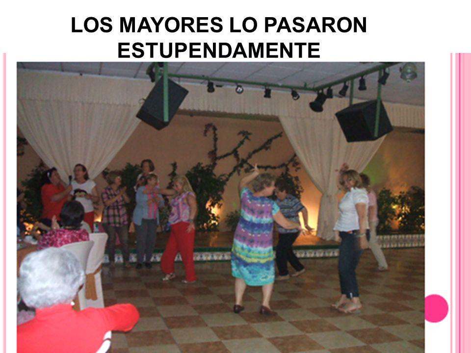 LOS MAYORES LO PASARON ESTUPENDAMENTE