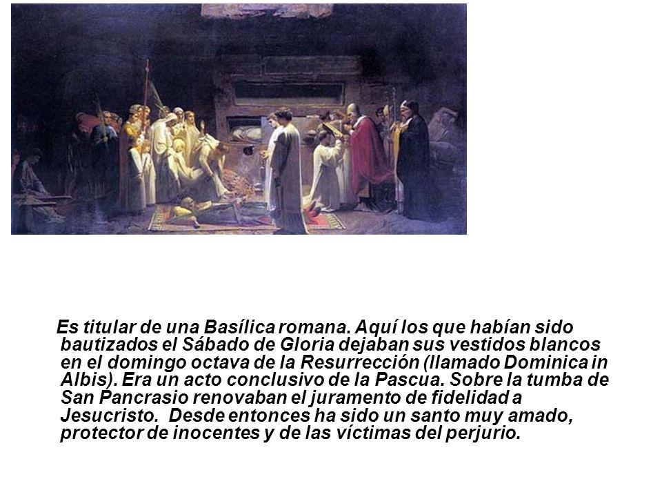 Es titular de una Basílica romana. Aquí los que habían sido bautizados el Sábado de Gloria dejaban sus vestidos blancos en el domingo octava de la Res