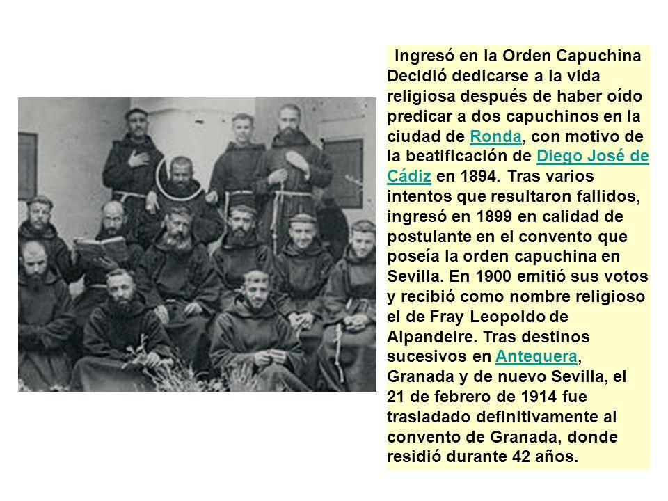 Ingresó en la Orden Capuchina Decidió dedicarse a la vida religiosa después de haber oído predicar a dos capuchinos en la ciudad de Ronda, con motivo