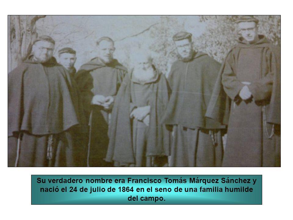 Su verdadero nombre era Francisco Tomás Márquez Sánchez y nació el 24 de julio de 1864 en el seno de una familia humilde del campo.