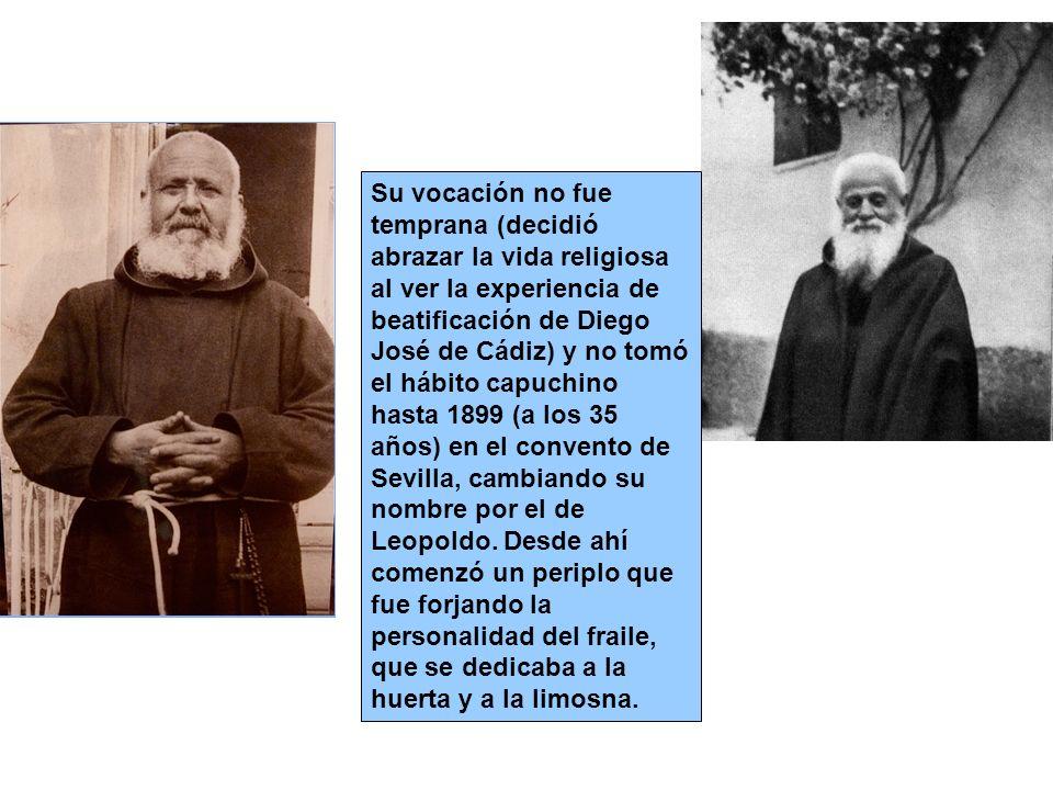 Su vocación no fue temprana (decidió abrazar la vida religiosa al ver la experiencia de beatificación de Diego José de Cádiz) y no tomó el hábito capu