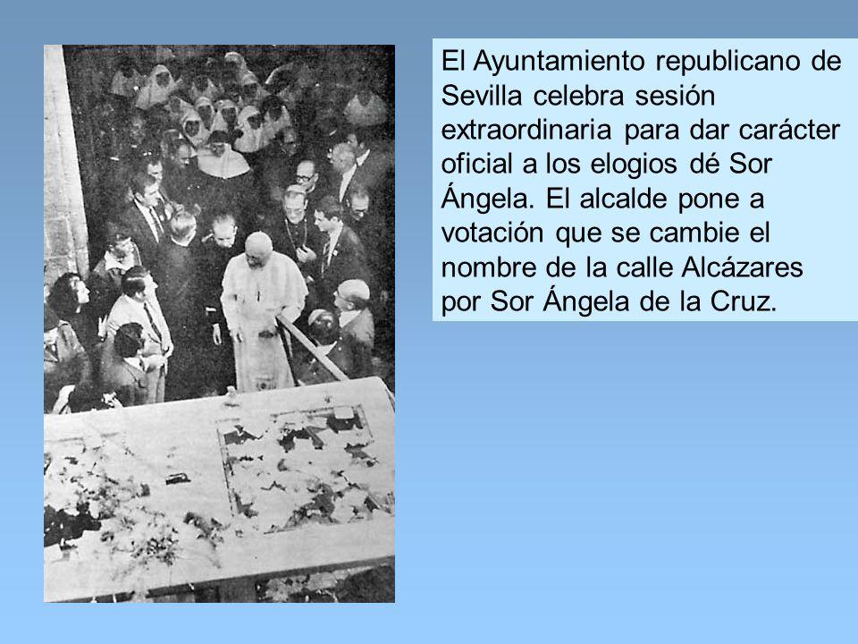 El Ayuntamiento republicano de Sevilla celebra sesión extraordinaria para dar carácter oficial a los elogios dé Sor Ángela.