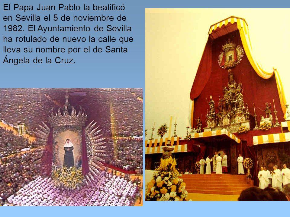 El Papa Juan Pablo la beatificó en Sevilla el 5 de noviembre de 1982.