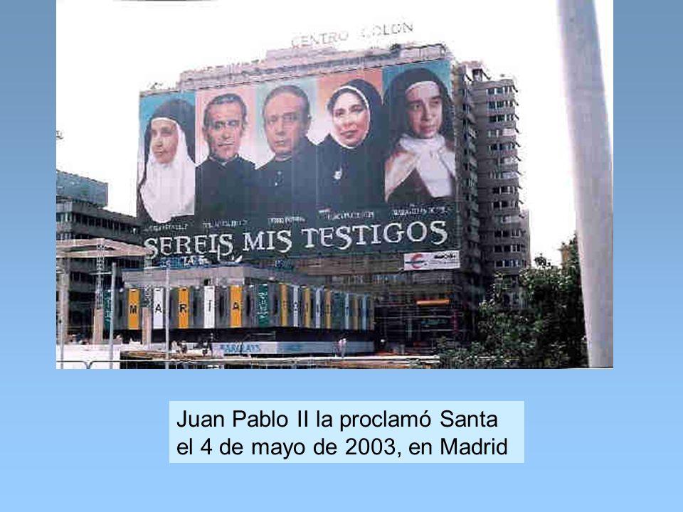 Juan Pablo II la proclamó Santa el 4 de mayo de 2003, en Madrid