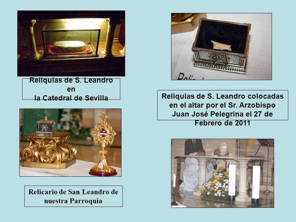 Reliquias de S. Leandro en la Catedral de Sevilla Reliquias de S. Leandro colocadas en el altar por el Sr. Arzobispo Juan José Pelegrina el 27 de Febr