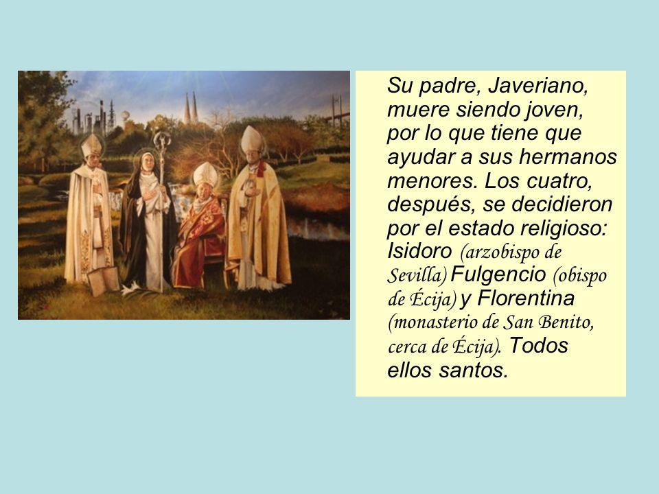 Su padre, Javeriano, muere siendo joven, por lo que tiene que ayudar a sus hermanos menores. Los cuatro, después, se decidieron por el estado religios