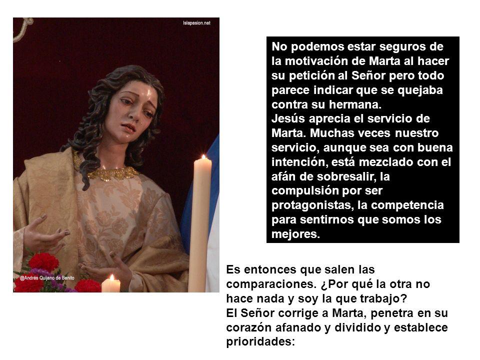 No podemos estar seguros de la motivación de Marta al hacer su petición al Señor pero todo parece indicar que se quejaba contra su hermana.