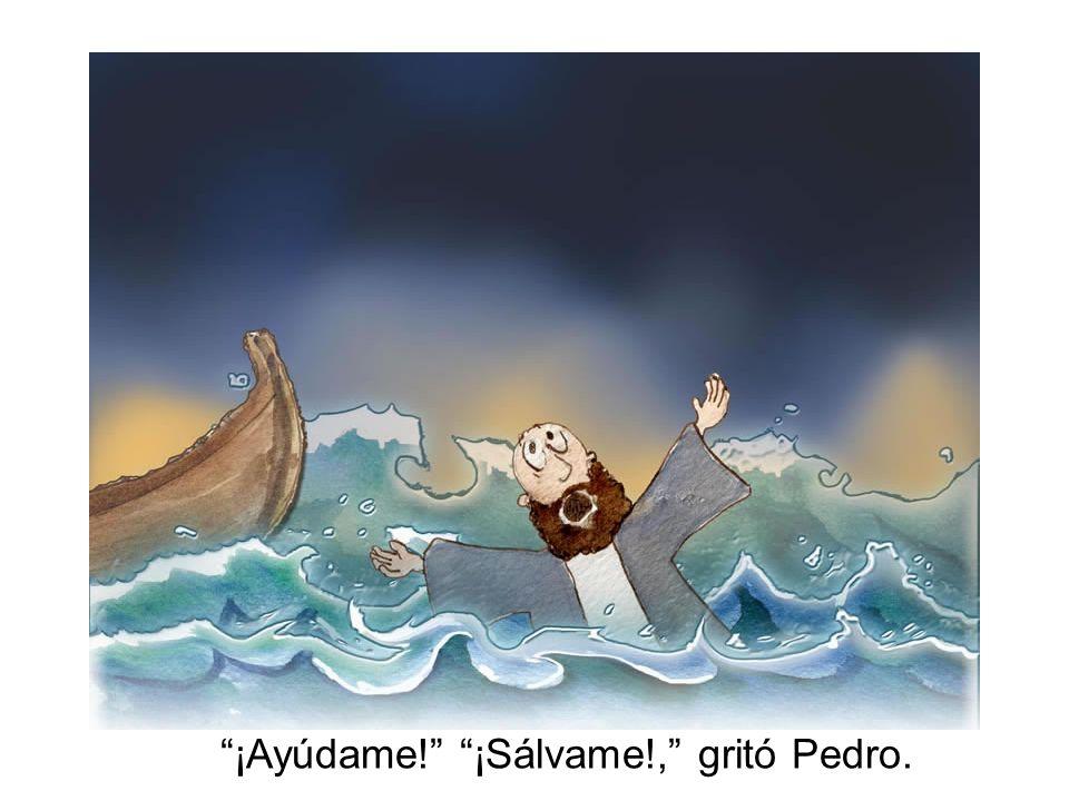 ¡Ayúdame! ¡Sálvame!, gritó Pedro.