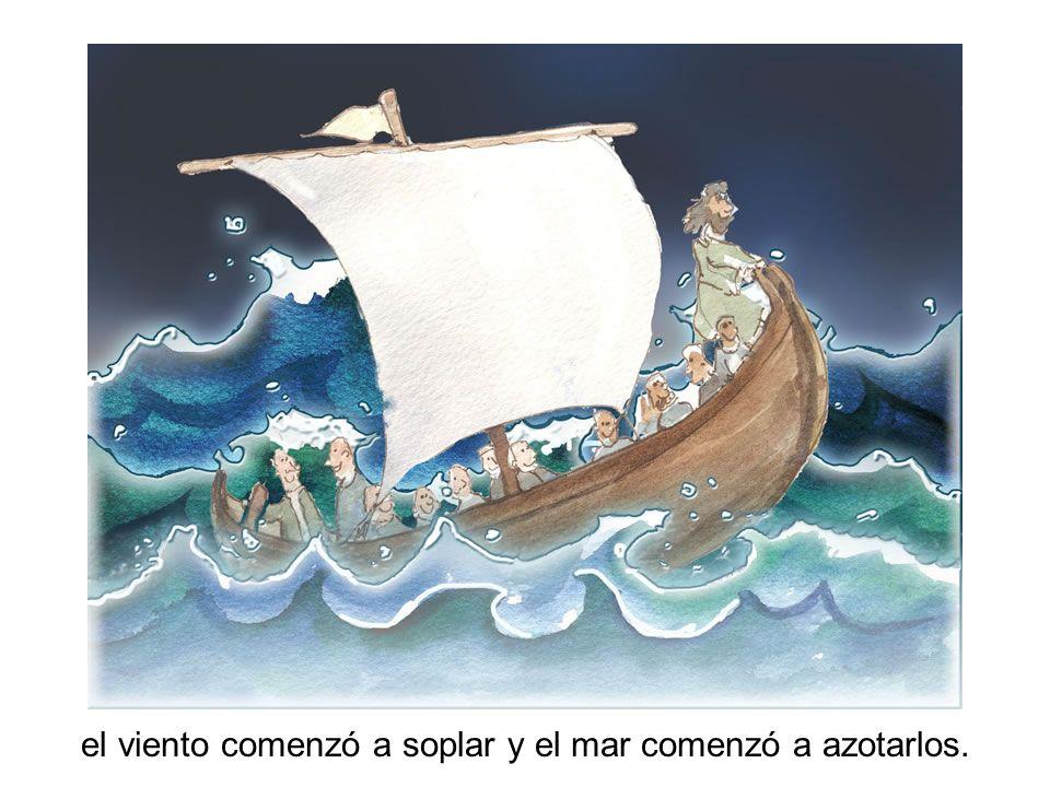 el viento comenzó a soplar y el mar comenzó a azotarlos.