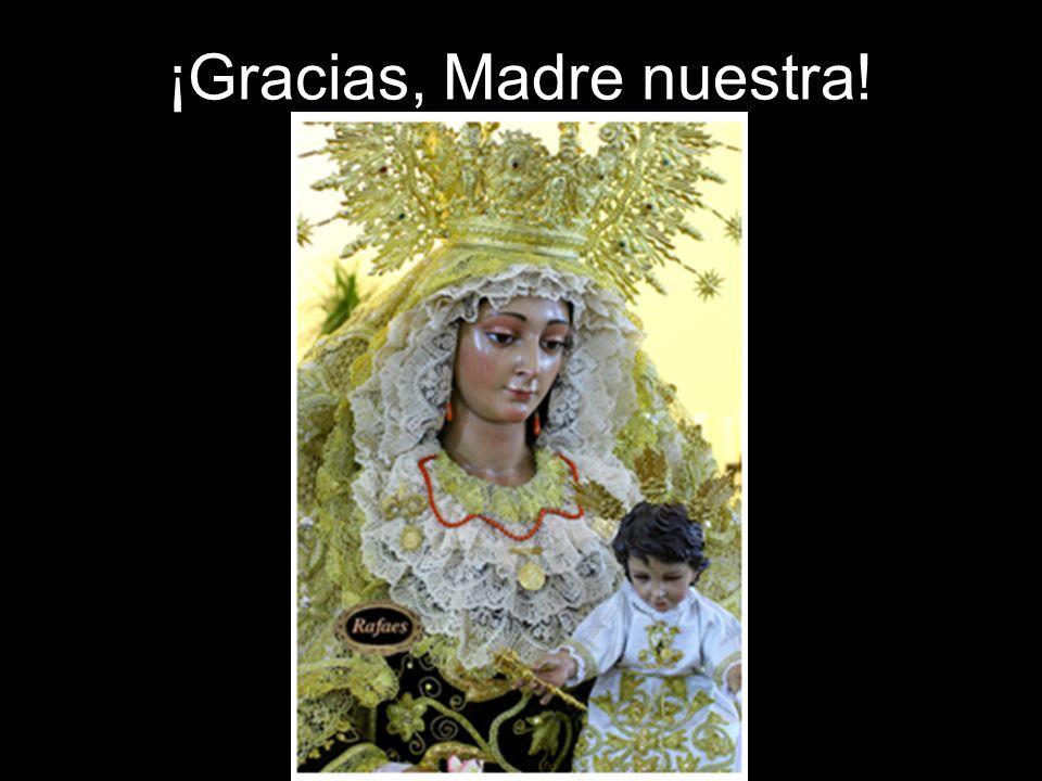 ¡A ellos les debemos mucho; pero sobre todo a ti, Virgen del Carmen!