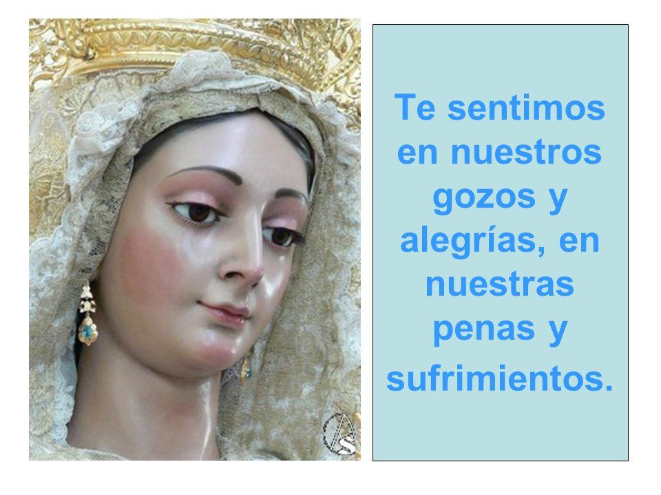acudo a ti, Madre mía, porque necesito tu presencia y tu cercanía.