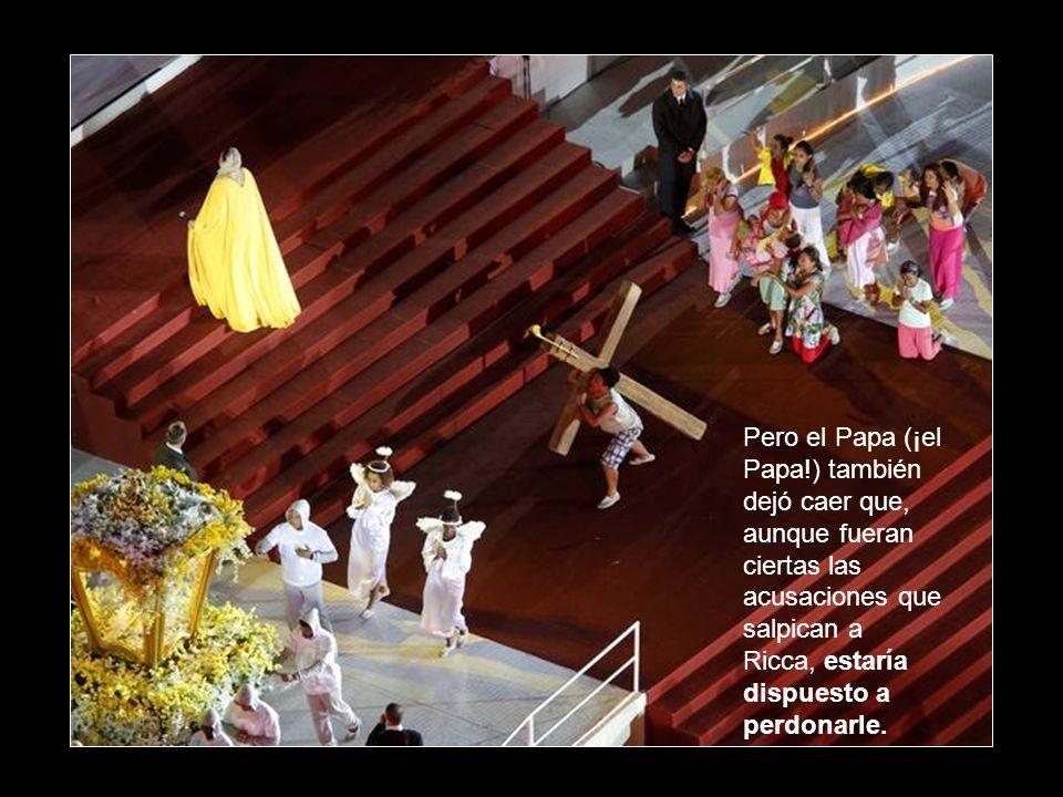 Pero el Papa (¡el Papa!) también dejó caer que, aunque fueran ciertas las acusaciones que salpican a Ricca, estaría dispuesto a perdonarle.