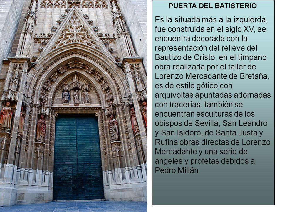 PUERTA DEL BATISTERIO Es la situada más a la izquierda, fue construida en el siglo XV, se encuentra decorada con la representación del relieve del Bau