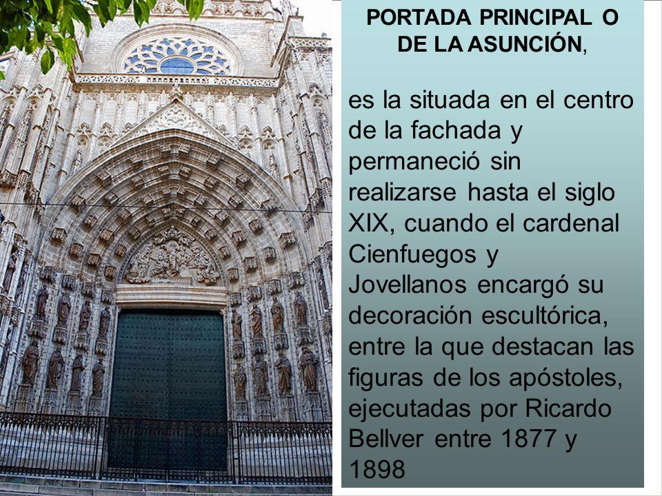 PUERTA PRINCIPAL O DE LA ASUNCIÓN PORTADA PRINCIPAL O DE LA ASUNCIÓN, es la situada en el centro de la fachada y permaneció sin realizarse hasta el si