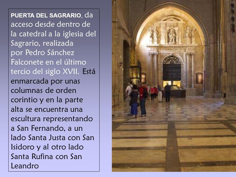 PUERTA DEL SAGRARIO, da acceso desde dentro de la catedral a la iglesia del Sagrario, realizada por Pedro Sánchez Falconete en el último tercio del si