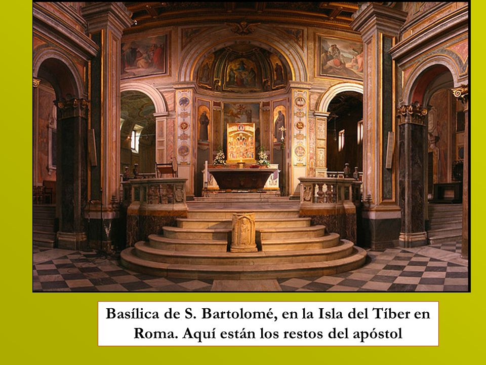 Basílica de S. Bartolomé, en la Isla del Tíber en Roma. Aquí están los restos del apóstol