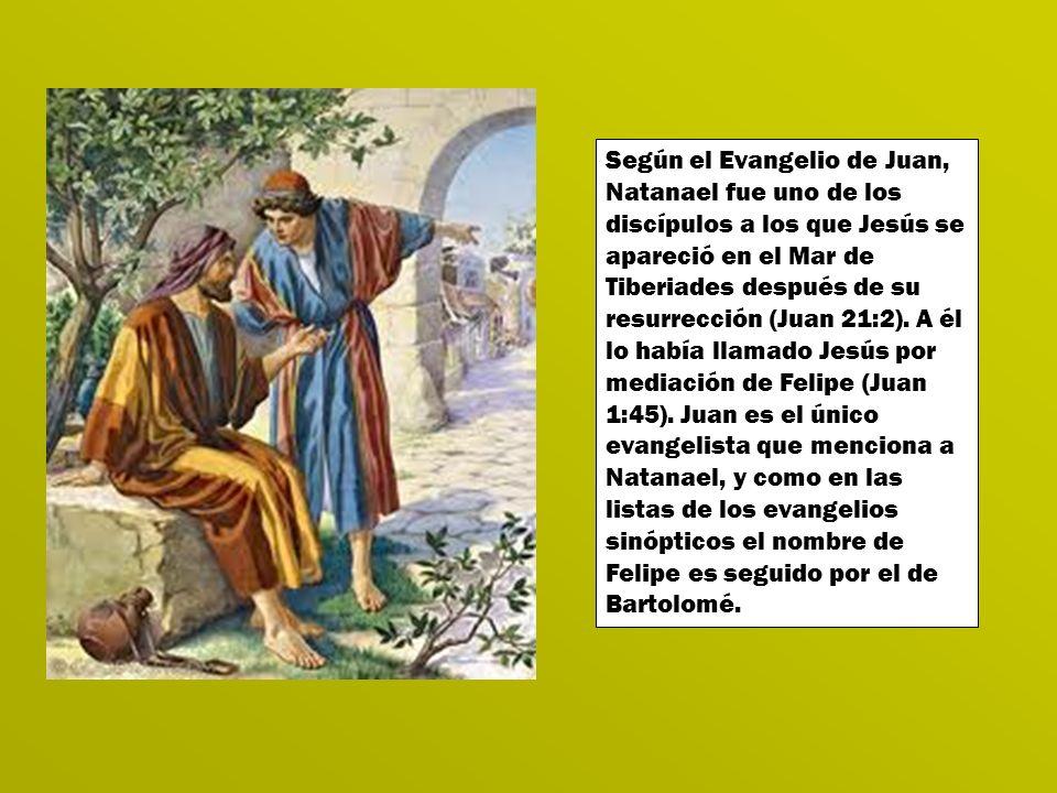 Según el Evangelio de Juan, Natanael fue uno de los discípulos a los que Jesús se apareció en el Mar de Tiberiades después de su resurrección (Juan 21