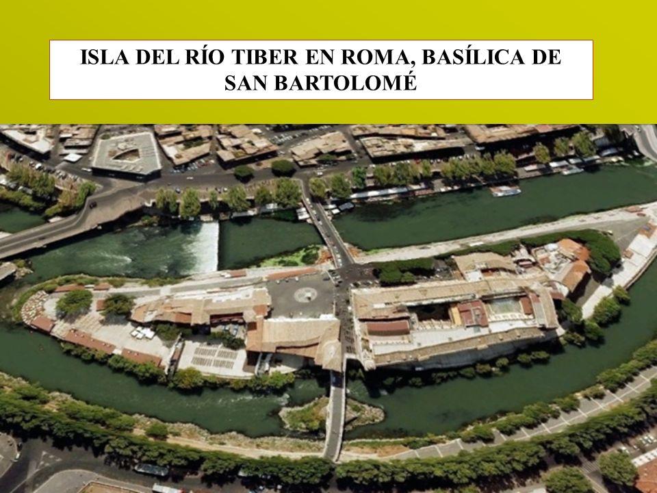 ISLA DEL RÍO TIBER EN ROMA, BASÍLICA DE SAN BARTOLOMÉ