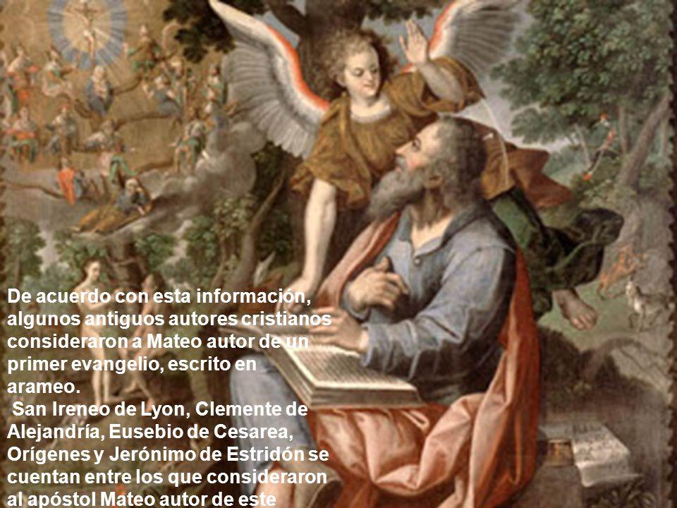 De acuerdo con esta información, algunos antiguos autores cristianos consideraron a Mateo autor de un primer evangelio, escrito en arameo. San Ireneo