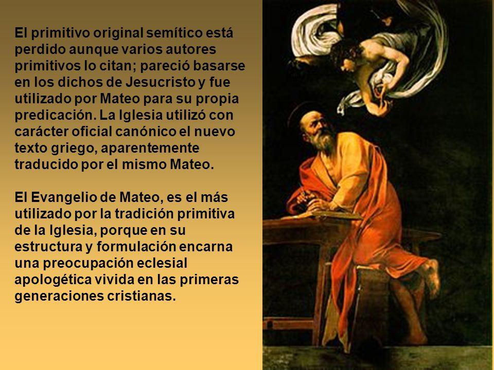 El primitivo original semítico está perdido aunque varios autores primitivos lo citan; pareció basarse en los dichos de Jesucristo y fue utilizado por