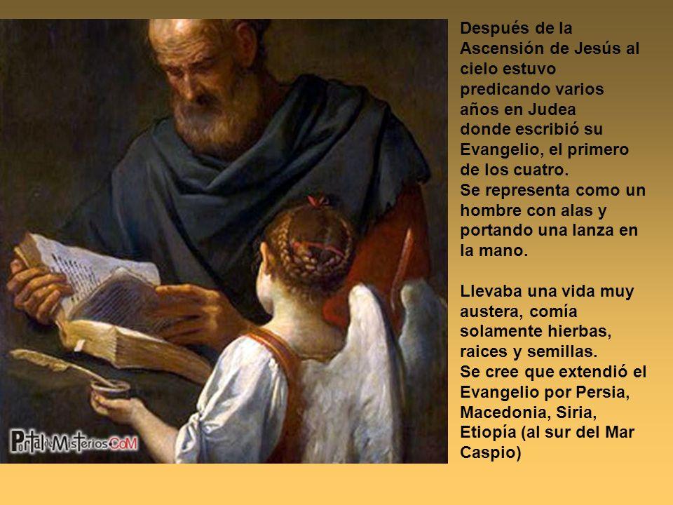 Después de la Ascensión de Jesús al cielo estuvo predicando varios años en Judea donde escribió su Evangelio, el primero de los cuatro. Se representa