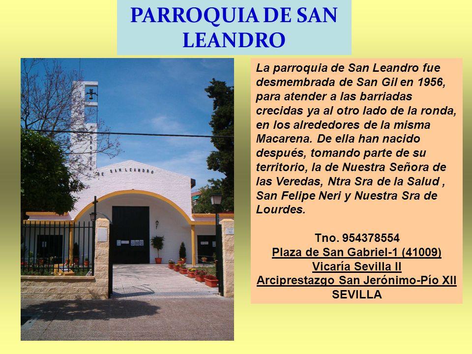 PARROQUIA DE SAN LEANDRO La parroquia de San Leandro fue desmembrada de San Gil en 1956, para atender a las barriadas crecidas ya al otro lado de la r
