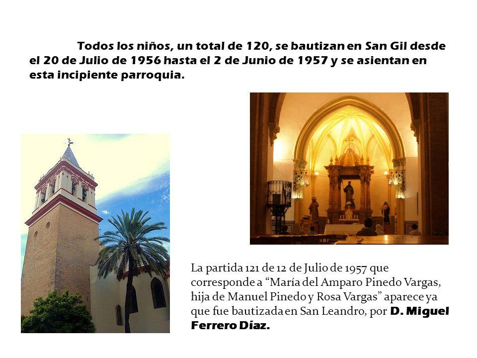 Todos los niños, un total de 120, se bautizan en San Gil desde el 20 de Julio de 1956 hasta el 2 de Junio de 1957 y se asientan en esta incipiente par