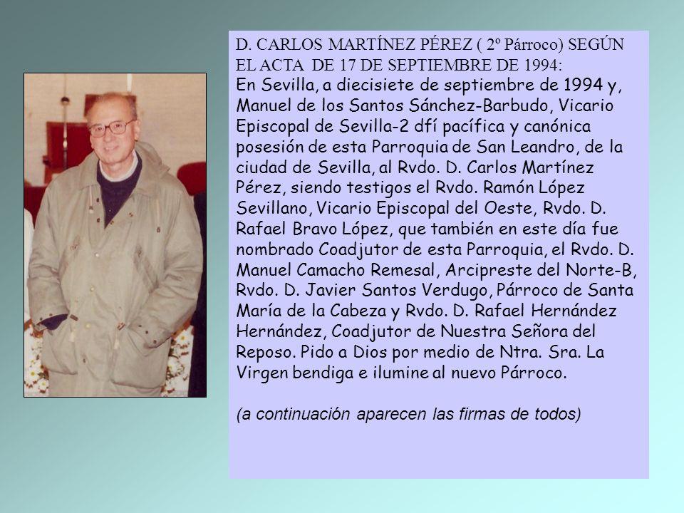 D. CARLOS MARTÍNEZ PÉREZ ( 2º Párroco) SEGÚN EL ACTA DE 17 DE SEPTIEMBRE DE 1994: En Sevilla, a diecisiete de septiembre de 1994 y, Manuel de los Sant