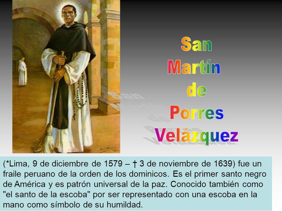 (*Lima, 9 de diciembre de 1579 – 3 de noviembre de 1639) fue un fraile peruano de la orden de los dominicos. Es el primer santo negro de América y es