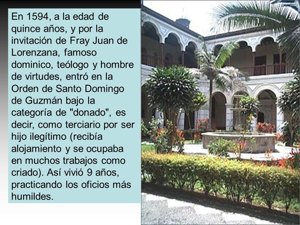 En 1594, a la edad de quince años, y por la invitación de Fray Juan de Lorenzana, famoso dominico, teólogo y hombre de virtudes, entró en la Orden de