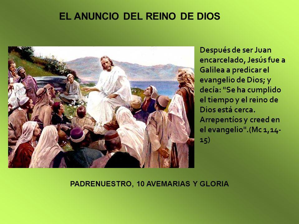 EL ANUNCIO DEL REINO DE DIOS Después de ser Juan encarcelado, Jesús fue a Galilea a predicar el evangelio de Dios; y decía: