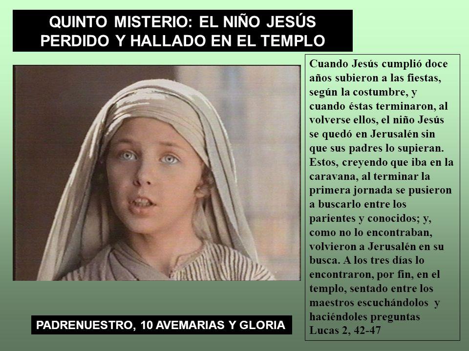 QUINTO MISTERIO: EL NIÑO JESÚS PERDIDO Y HALLADO EN EL TEMPLO Cuando Jesús cumplió doce años subieron a las fiestas, según la costumbre, y cuando ésta