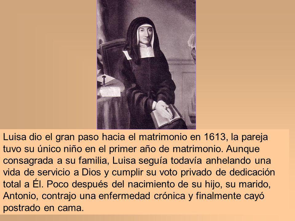 Luisa dio el gran paso hacia el matrimonio en 1613, la pareja tuvo su único niño en el primer año de matrimonio. Aunque consagrada a su familia, Luisa