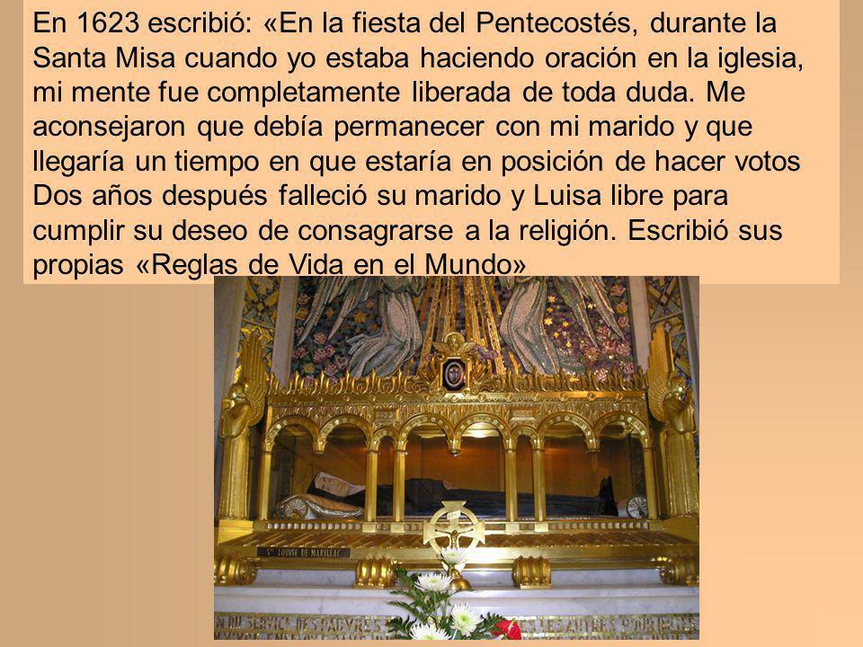 En 1623 escribió: «En la fiesta del Pentecostés, durante la Santa Misa cuando yo estaba haciendo oración en la iglesia, mi mente fue completamente lib