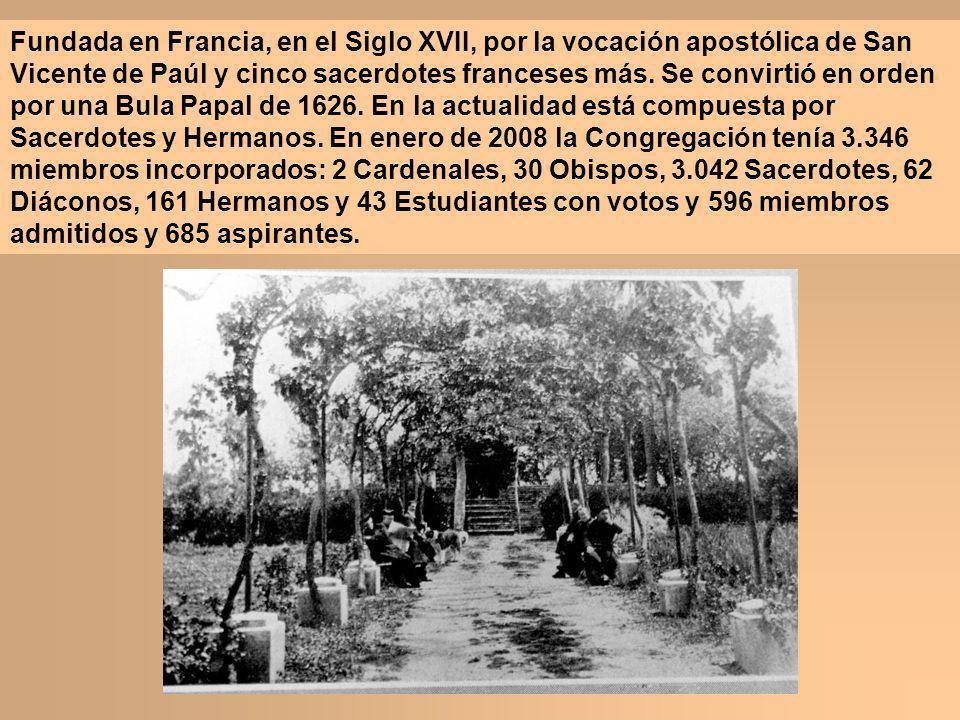 Fundada en Francia, en el Siglo XVII, por la vocación apostólica de San Vicente de Paúl y cinco sacerdotes franceses más. Se convirtió en orden por un