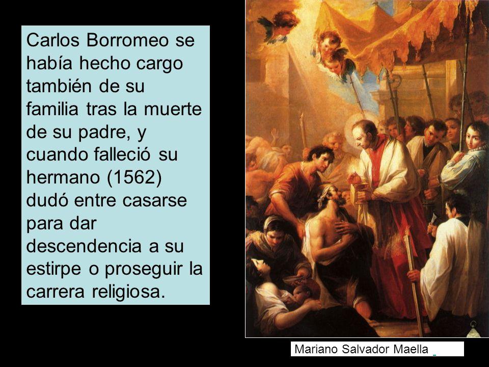 Carlos Borromeo se había hecho cargo también de su familia tras la muerte de su padre, y cuando falleció su hermano (1562) dudó entre casarse para dar