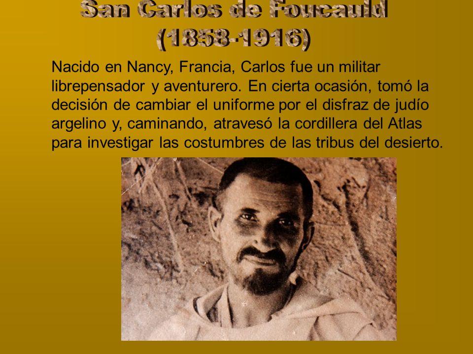 Nacido en Nancy, Francia, Carlos fue un militar librepensador y aventurero. En cierta ocasión, tomó la decisión de cambiar el uniforme por el disfraz
