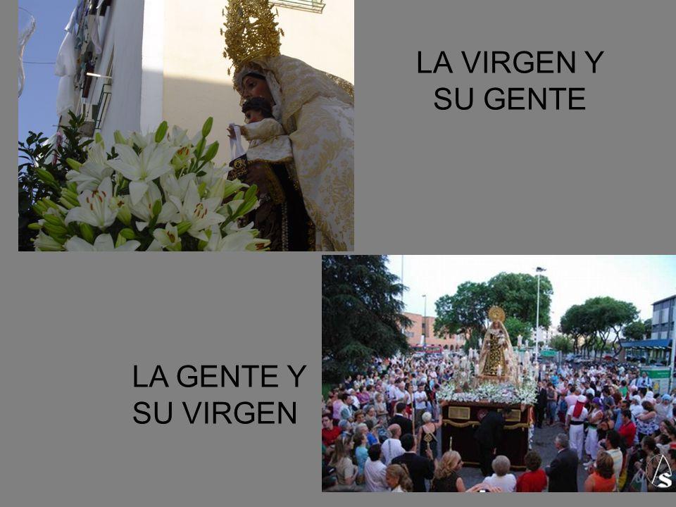 LA VIRGEN Y SU GENTE LA GENTE Y SU VIRGEN
