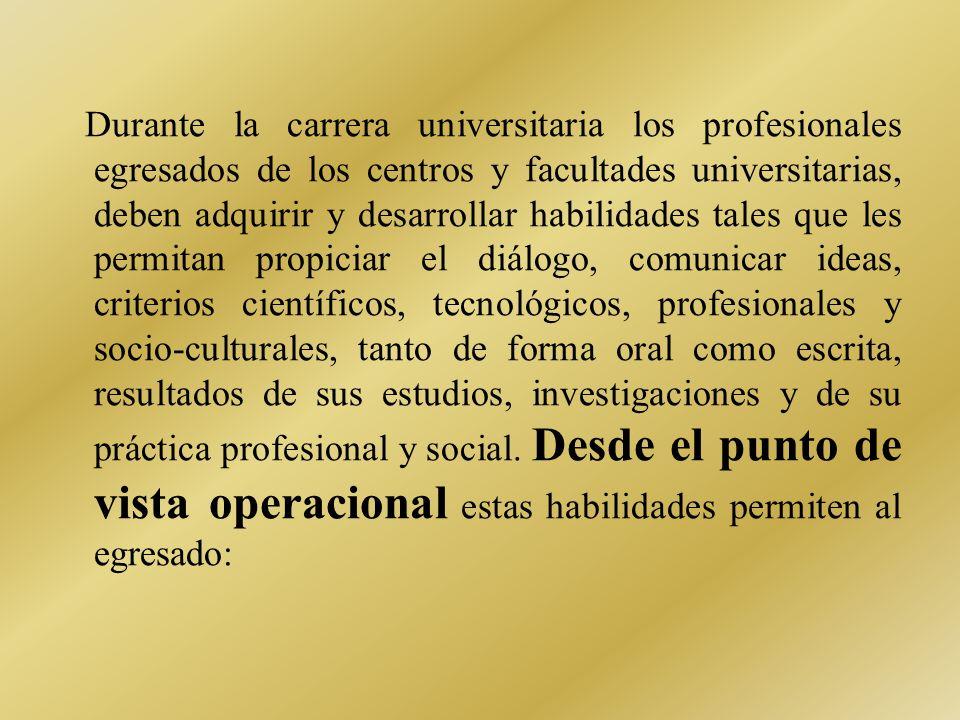 COMPETENCIA COMUNICATIVA: Es el conjunto de habilidades requeridas para el ejercicio eficiente de las funciones de una profesión y ocupación dada y pa