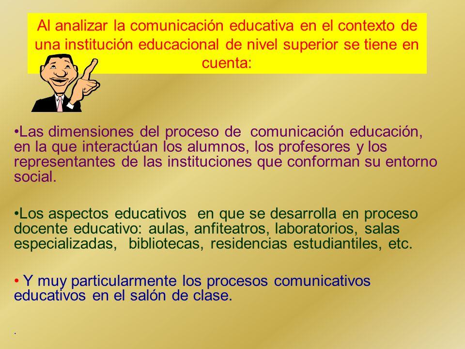 No Escolarizados La comunicación educativa tiene por tanto un campo de acción muy amplio en el contexto de los procesos educativos Abordando los proce