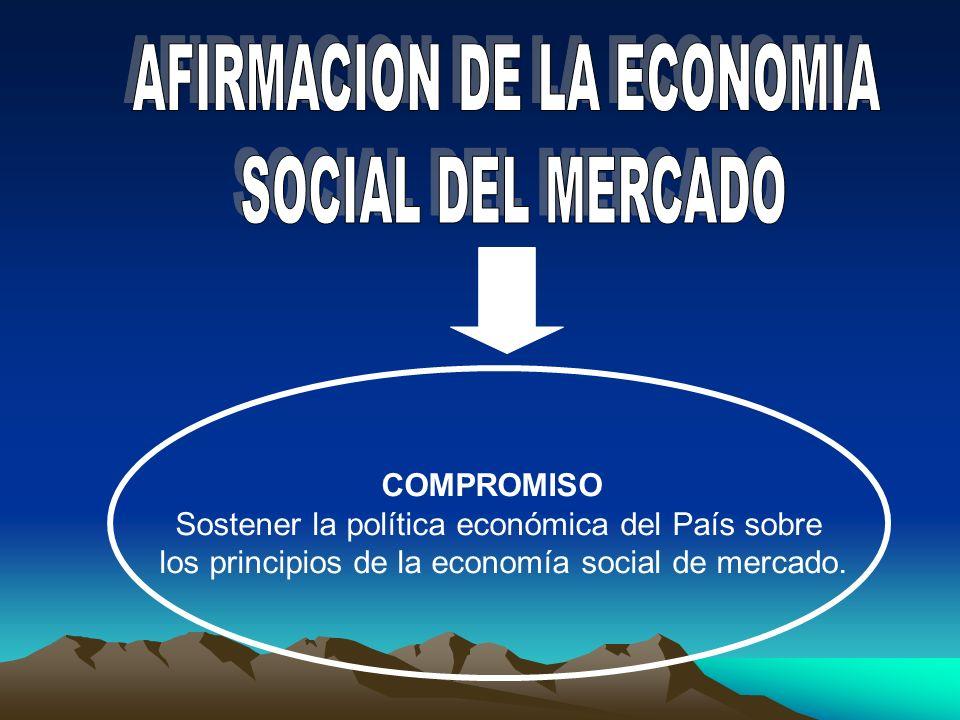 COMPROMISO Desarrollar una política de comercio exterior basada en el esfuerzo conjunto del estado y del sector privado